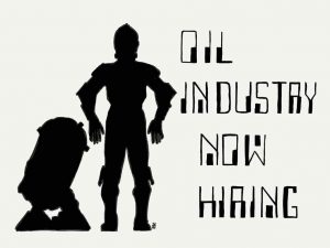 R2D2 and C3PO with caption 'oil industry now hiring'